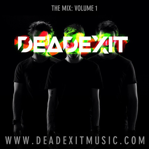 The Mix - Volume 1 (@DeadExitMusic)
