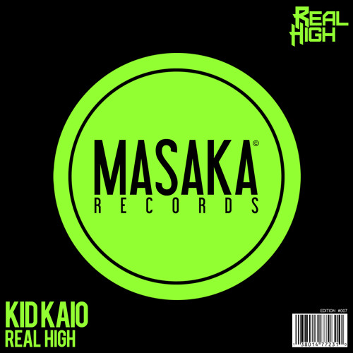KID KAIO - REAL HIGH | MASAKA RECORDS