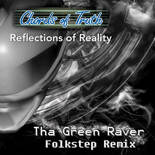 Chords of Truth - Listen (Tha Green Raver Folkstep Remix)
