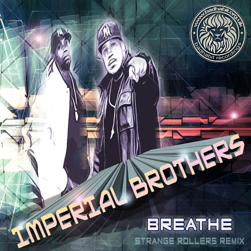 Imperial brothers - Breathe Strange Rollers Remix CLIP - BAD HABIT