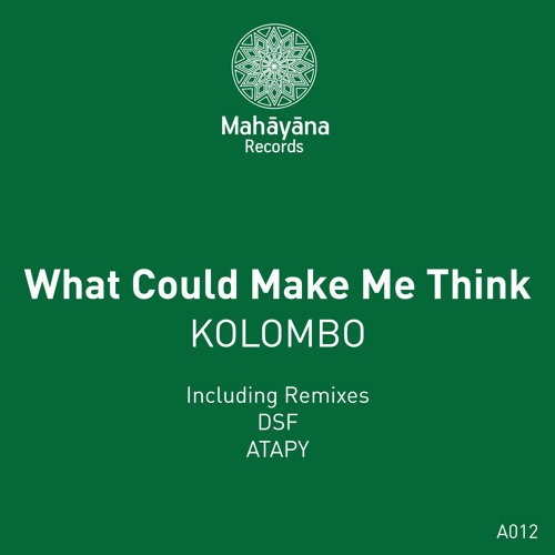 "KOLOMBO ""What Could Make Me Think"" (Original Mix)"