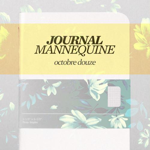 # 04 Mannequine Journal: Octobre Douze