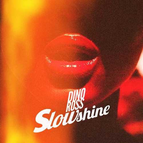 Dino Ross - Slowshine [FREE DL]