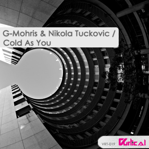 [VRT-019] G-Mohris & Nikola Tuckovic - Cold As You (Loquai Remix) [Vurtical Records]