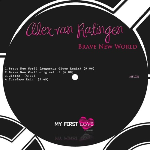 Alex Van Ratingen - Brave New World (Augustus Gloop Remix) - [My First Love Record] Preview