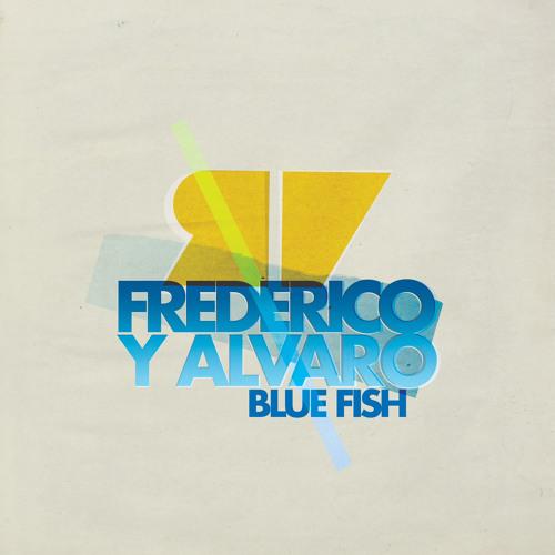 Frederico y Alvaro / Blue Fish / Snippet