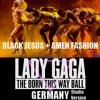 Lady Gaga - Black Jesus † Amen Fashion (Germany Born This Way Ball Studio Version)