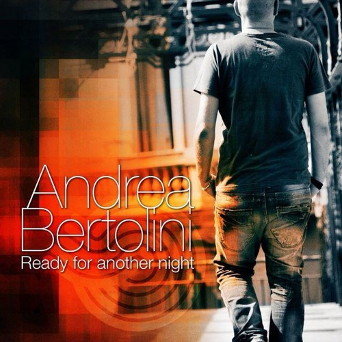 Andrea Bertolini - Ready For Another Night