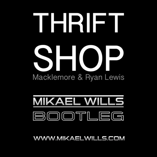 GLITCH HOP | Macklemore & Ryan Lewis - Thrift Shop (Mikael Wills Bootleg)