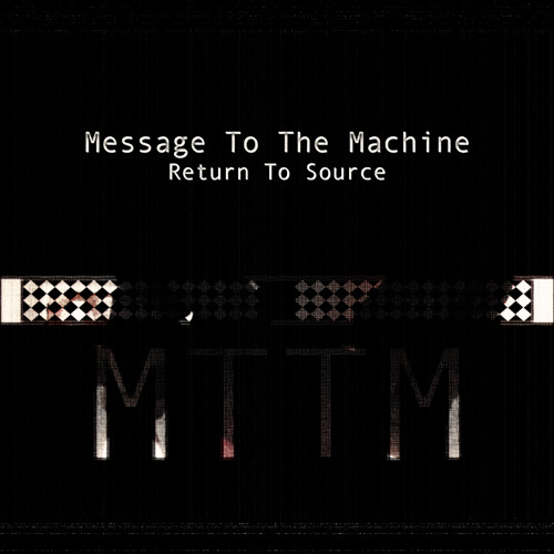 MTTM- Return To Source (Orphaned Holograms Remix) download in description