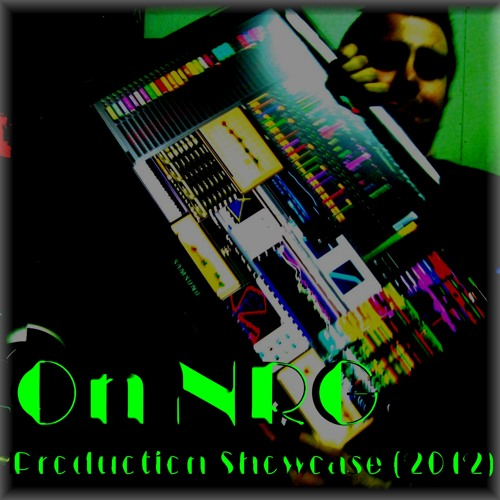 On NRG - Production Showcase (2012)