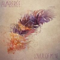 Avaberée - Lover of Mine