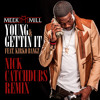 Meek Mill ft. Kirko Bangz - Young & Gettin It (Nick Catchdubs Remix) DIRTY + CLEAN