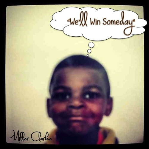 2.We'll Win Someday- Miller Clarke (Feat. Luke Anthony)