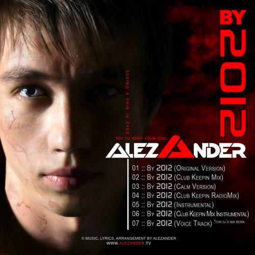 Alezander - By 2012 (Club Keepin Mix Instrumental)