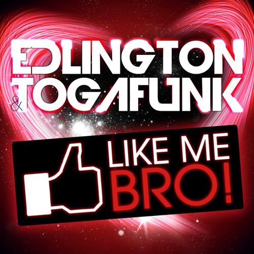 Edlington & Togafunk-Like me Bro!(Gestört aber GeiL RMX)/Tokabeatz