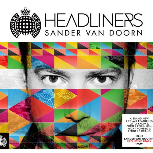 Sander Van Doorn - #HEADLINERS Minimix (Ministry of Sound UK) (Out Now)