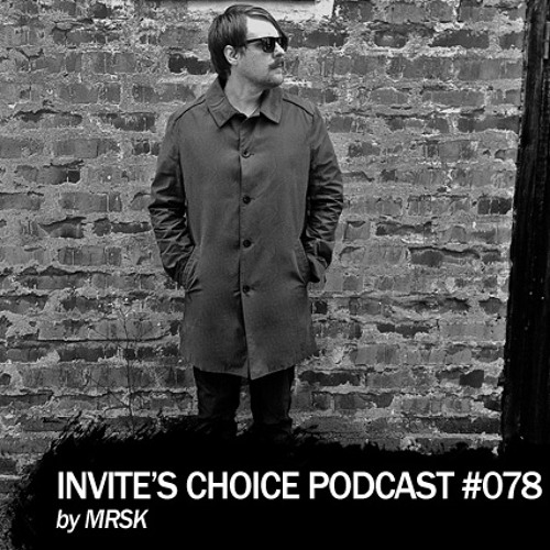 Invite's Choice Podcast 078 - MRSK