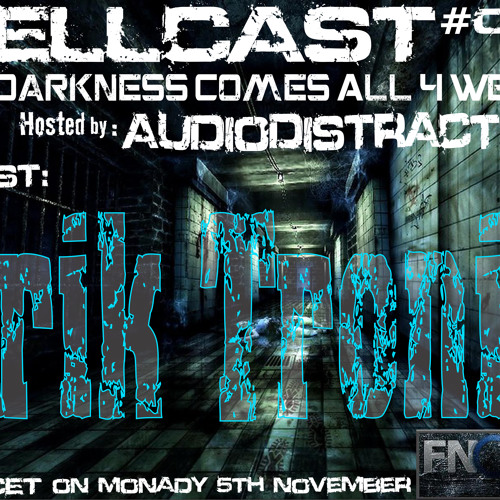 Hellcast #006 with Guest Erik Tronik and AudioDistraction on 05.11.12 at FNOOB