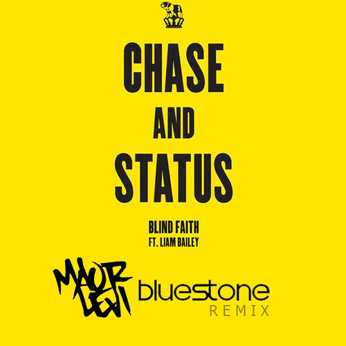 Chase & Status feat. Liam Bailey - Blind Faith (Maor Levi & Bluestone Radio Mix)