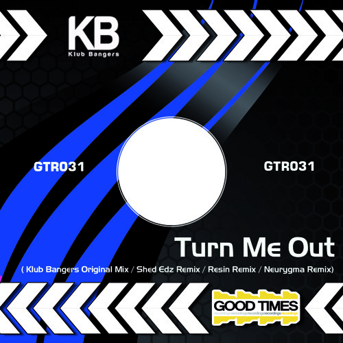 GTR031 - Klub bangers - Turn Me Out - ( Resin Remix )