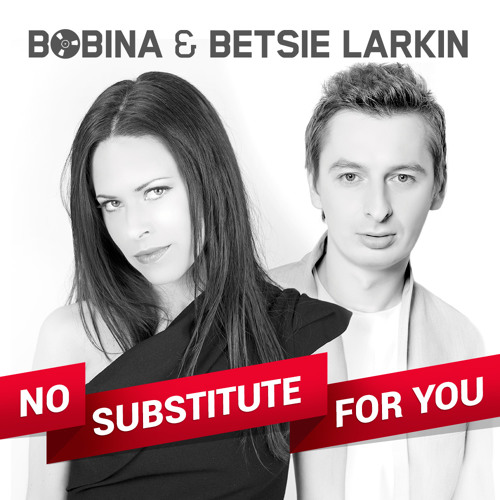 Bobina & Betsie Larkin - No Substitute For You