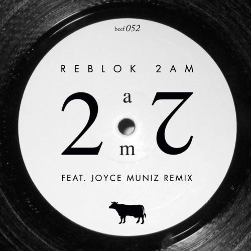 B1: Reblok - 2AM (Joyce Muniz remix)