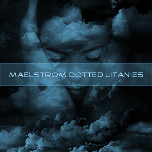 Maelstrom-dotted-litanies