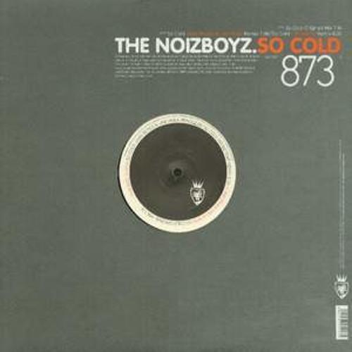 The Noizboyz - So Cold - Joan Reyes & Javi Mula Remix