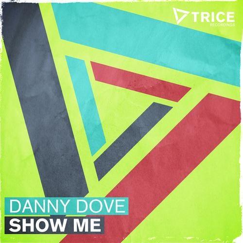 Danny Dove - Show Me (Darth & Vader Remix)