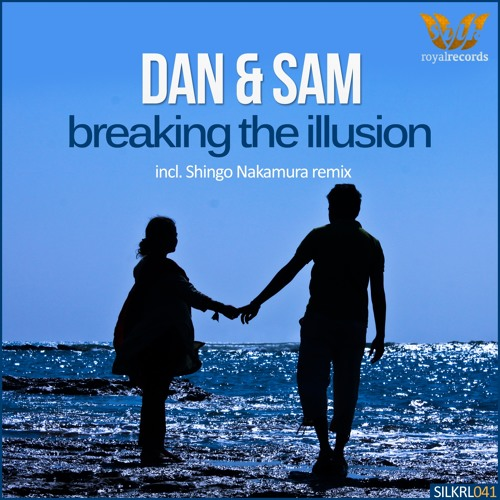 Dan & Sam - Breaking The Illusion (Shingo Nakamura Remix) [Silk Royal]