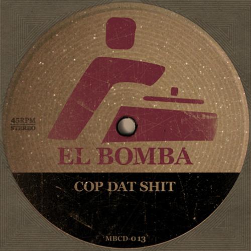 El Bomba - Cop Dat Shit (J-Sound Remix)  [MustBeat Records]