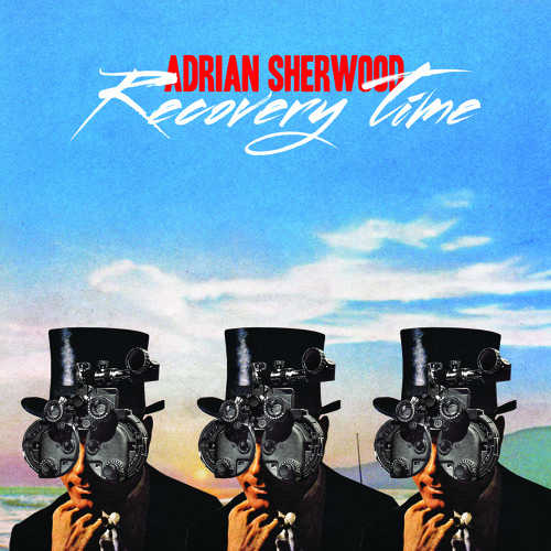 Adrian Sherwood - In Full Effect (taken from the new EP 'Recovery Time')