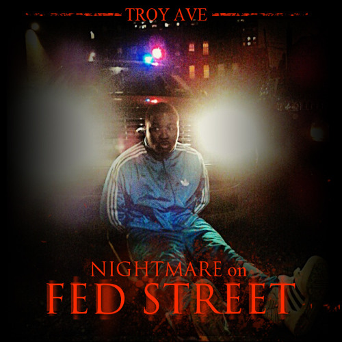 Troy Ave - NIGHTMARE ON FED STREET prod by Chemical Beats