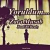 Zat-ı Musab - Yoruldum