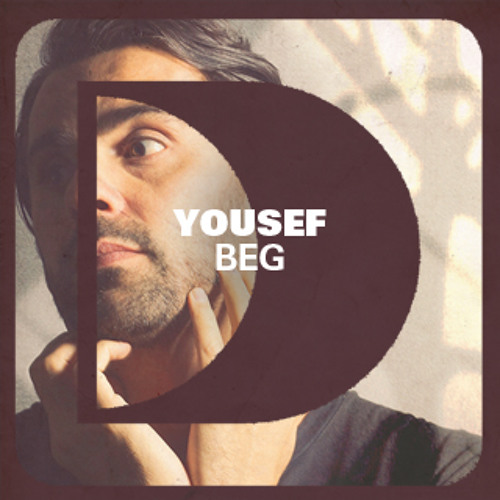 Yousef 'Beg' (Hot Since 82 Future Mix)