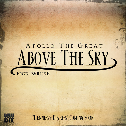 Apollo The Great - Above The Sky (Prod. Willie B)