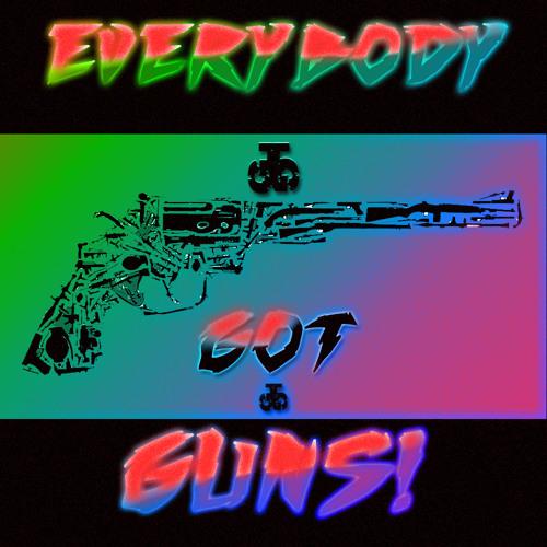 Everybody Got Guns! feat. Gyp Rosetti