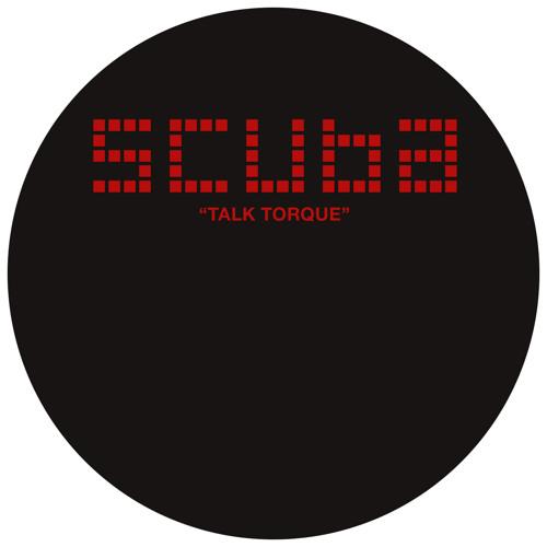Scuba - Talk Torque