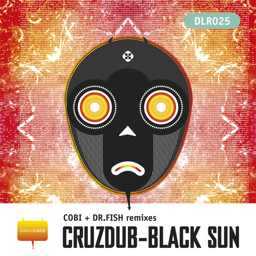 DLR025 CruzDub: Black Sun ( Dr. Fish ) Rmx clip