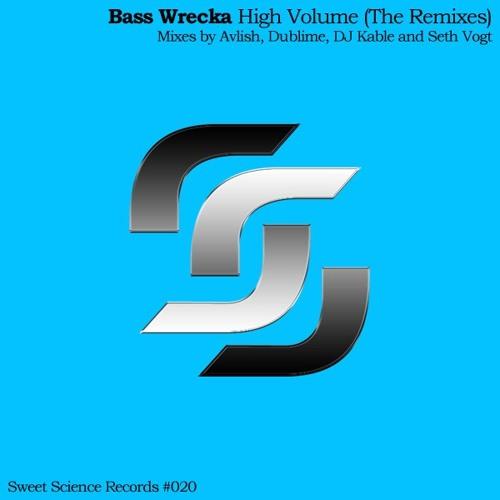 Bass Wrecka-High Volume(dublime remix) OUT NOW ON BEATPORT
