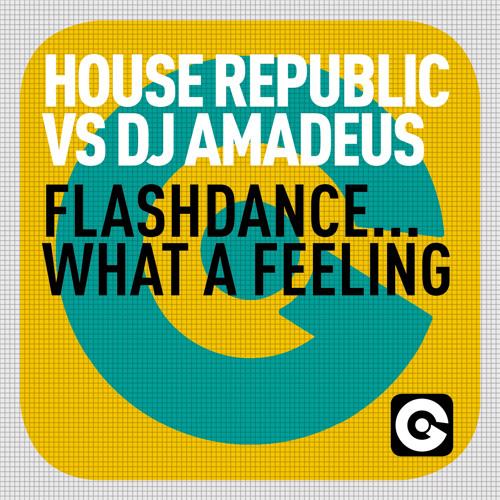 House Republic vs. DJ Amadeus - Flashdance… What A Feeling (Original Mix)