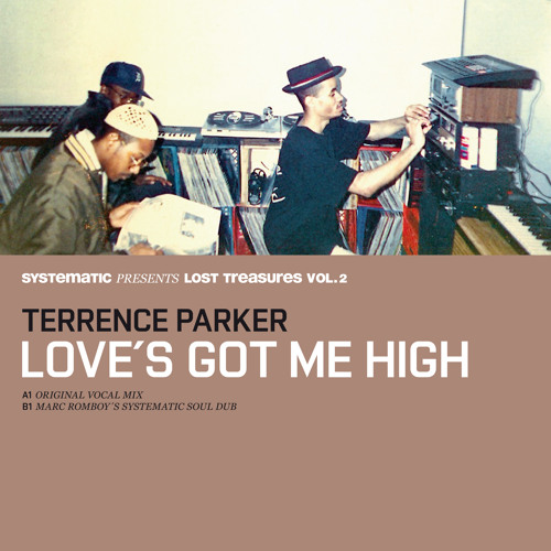 """Terrence Parker """"Love´s got me high"""" (Marc Romboy´s Systematic Soul Dub)"""