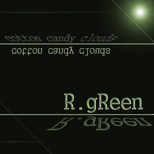 R.gReen - cotton candy clouds
