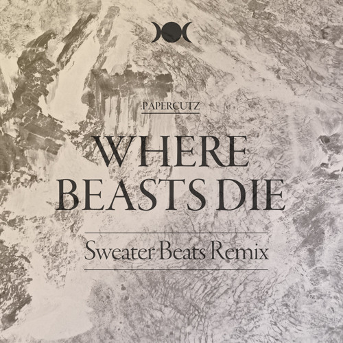 PAPERCUTZ - Where Beasts Die (Sweater Beats Remix)