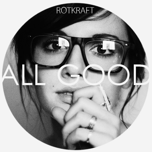 Rotkraft - All Good [Free Download]