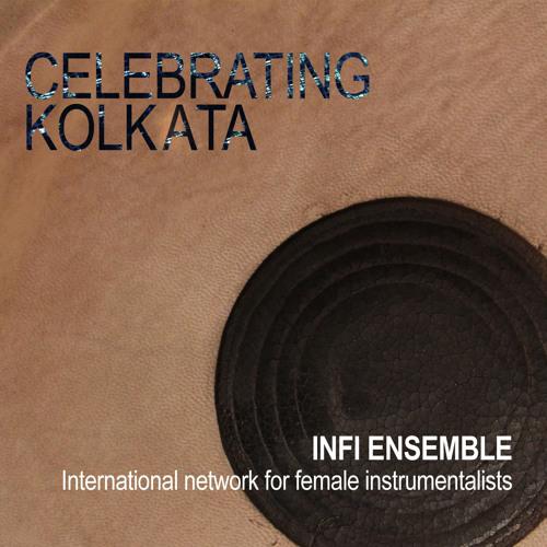 """INFI Ensemble """"Celebrating Kolkata"""" - Marwa"""