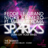 Fedde Le Grand & Nicky Romero ft. Matthew Koma - Sparks (Turn Off Your Mind) Radio-Edit