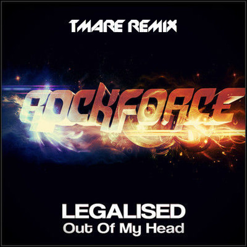Legalised - Out of my Head (Tmare Remix) Rockforce Record Remix Contest WINNER