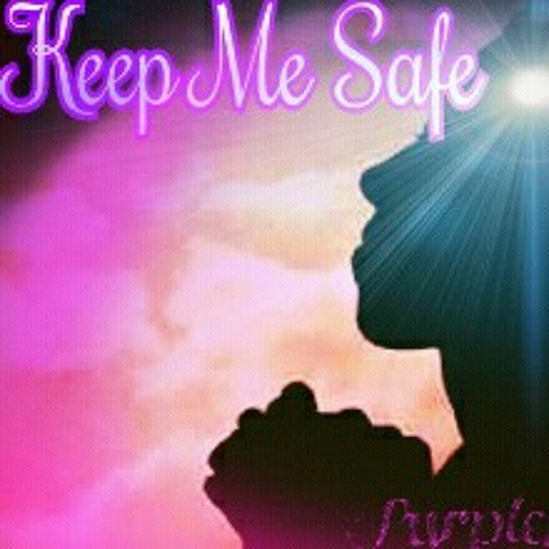 Keep Me Safe Ft. BrotherJay